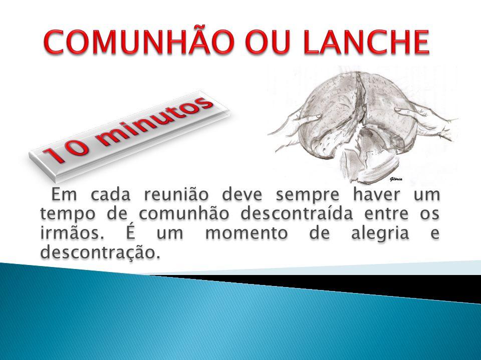 10 minutos COMUNHÃO OU LANCHE