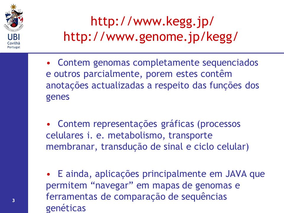 http://www.kegg.jp/ http://www.genome.jp/kegg/