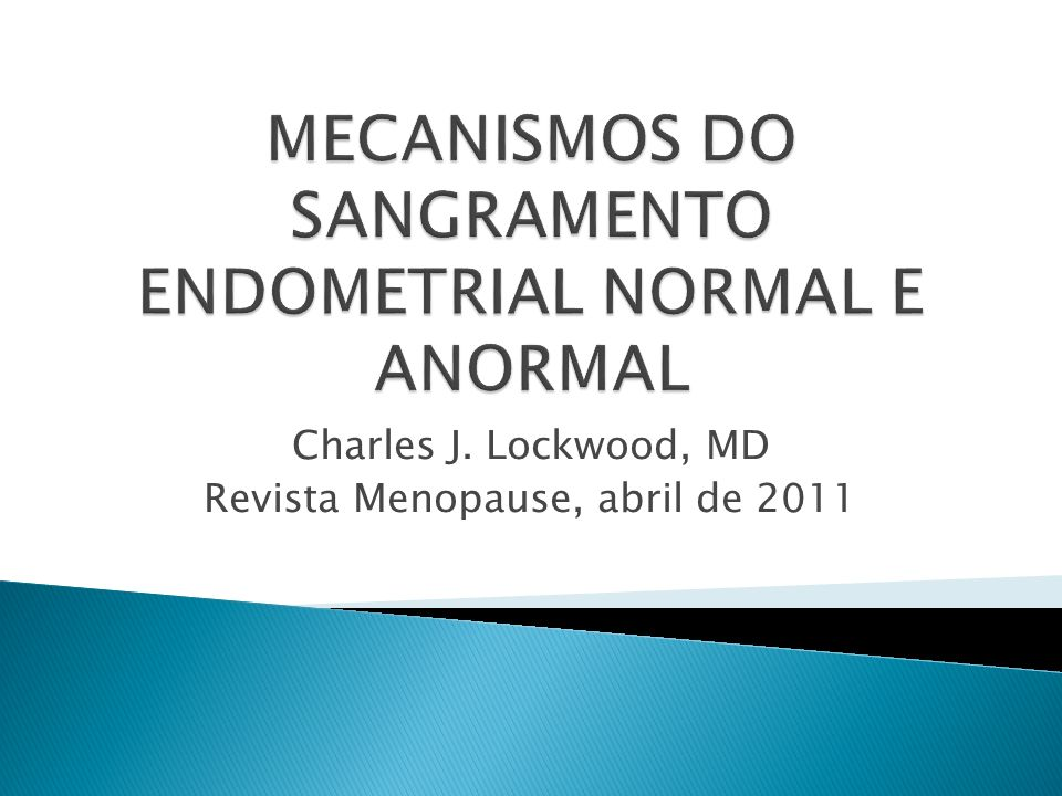 MECANISMOS DO SANGRAMENTO ENDOMETRIAL NORMAL E ANORMAL