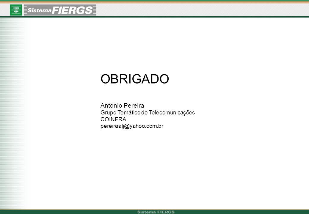 OBRIGADO Antonio Pereira Grupo Temático de Telecomunicações COINFRA