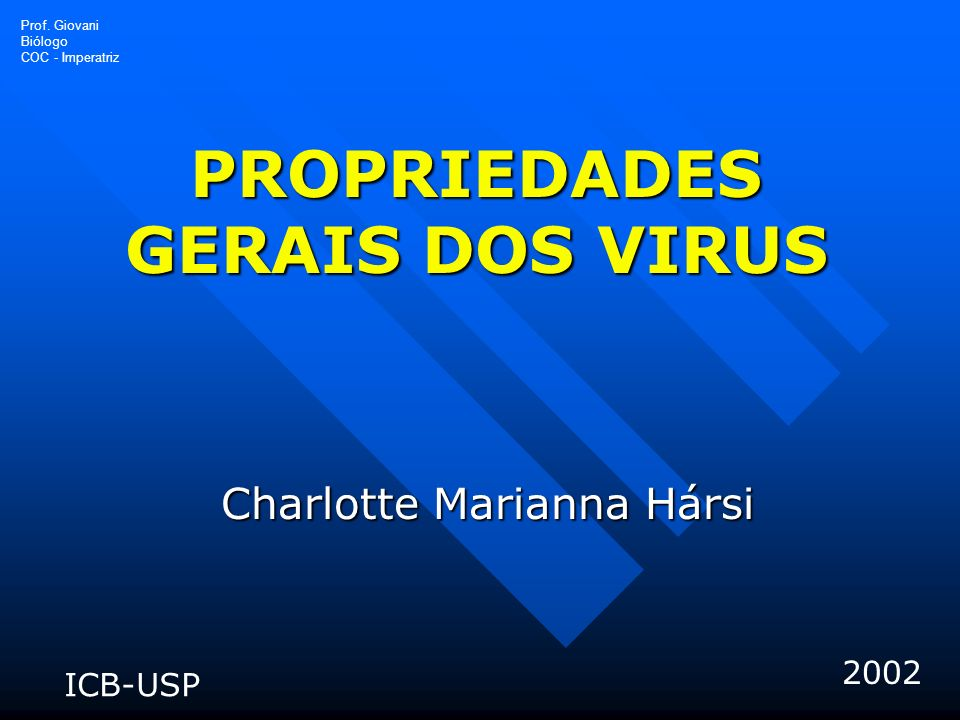 PROPRIEDADES GERAIS DOS VIRUS