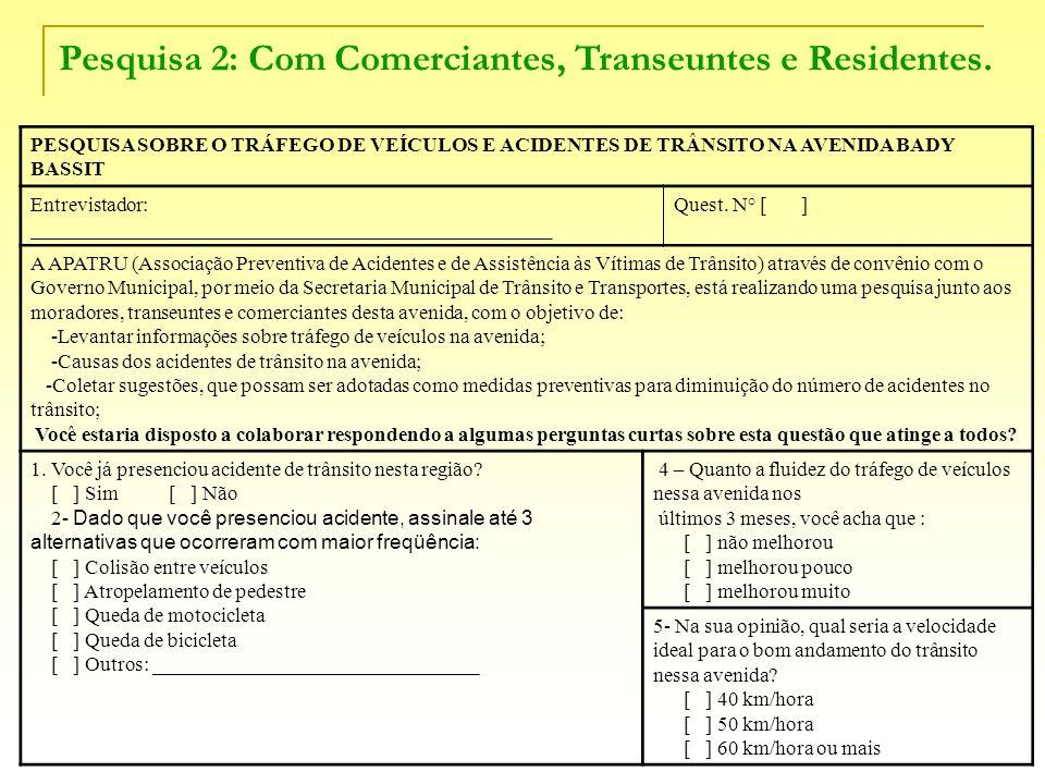 Pesquisa 2: Com Comerciantes, Transeuntes e Residentes.