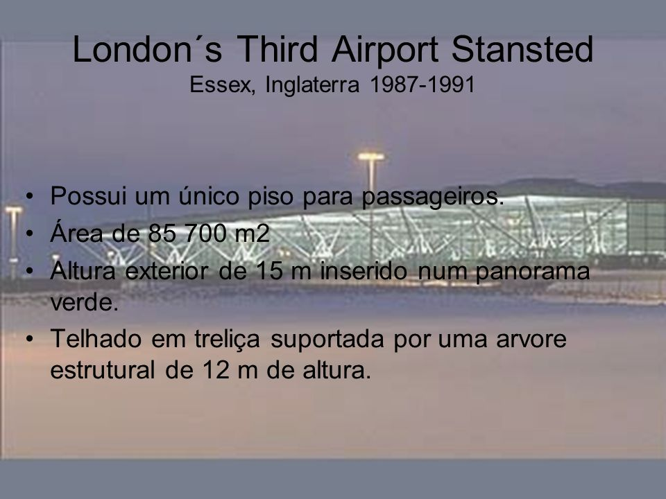 London´s Third Airport Stansted Essex, Inglaterra 1987-1991