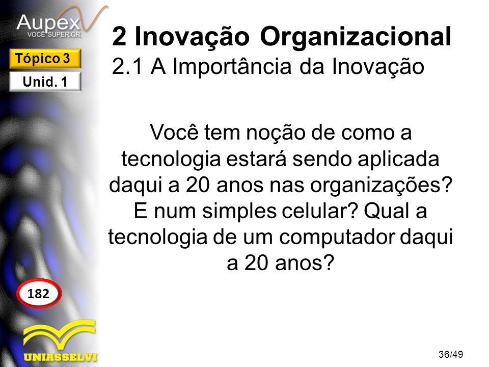 2 Inovação Organizacional 2.1 A Importância da Inovação