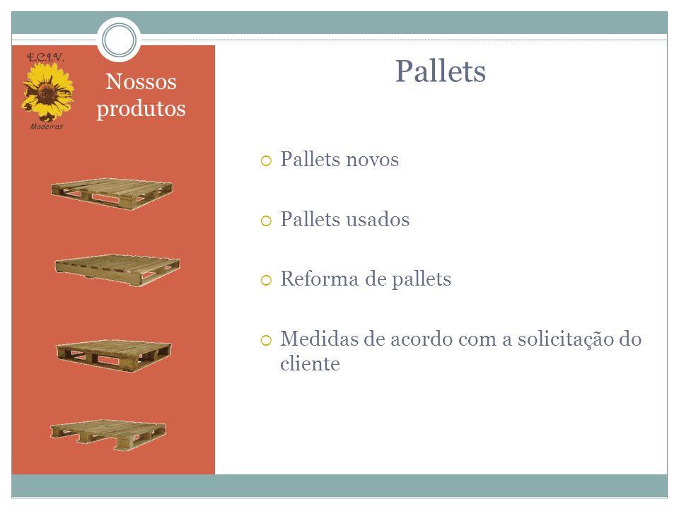 Pallets Nossos produtos Pallets novos Pallets usados