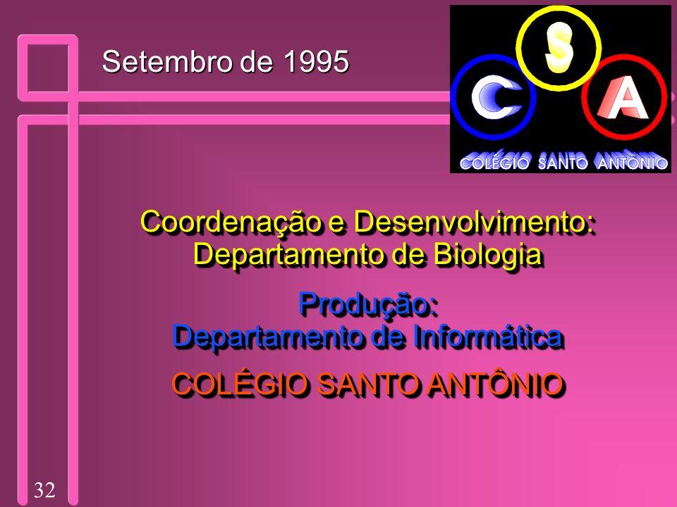 Coordenação e Desenvolvimento: Departamento de Biologia Produção:
