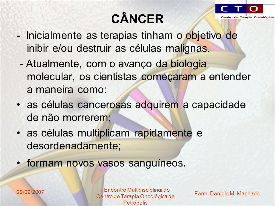 CÂNCER - Inicialmente as terapias tinham o objetivo de inibir e/ou destruir as células malignas.