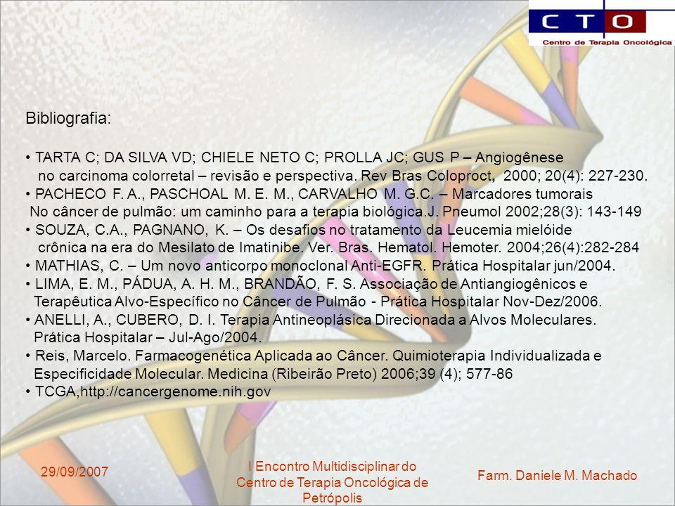 Bibliografia: TARTA C; DA SILVA VD; CHIELE NETO C; PROLLA JC; GUS P – Angiogênese.