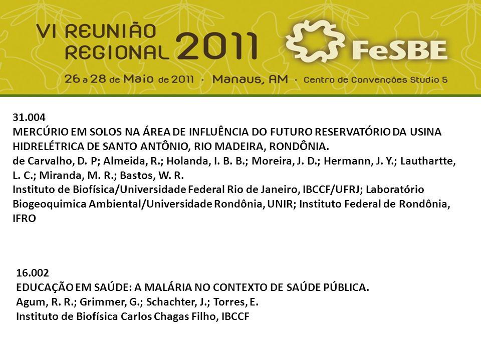 31.004 MERCÚRIO EM SOLOS NA ÁREA DE INFLUÊNCIA DO FUTURO RESERVATÓRIO DA USINA HIDRELÉTRICA DE SANTO ANTÔNIO, RIO MADEIRA, RONDÔNIA.