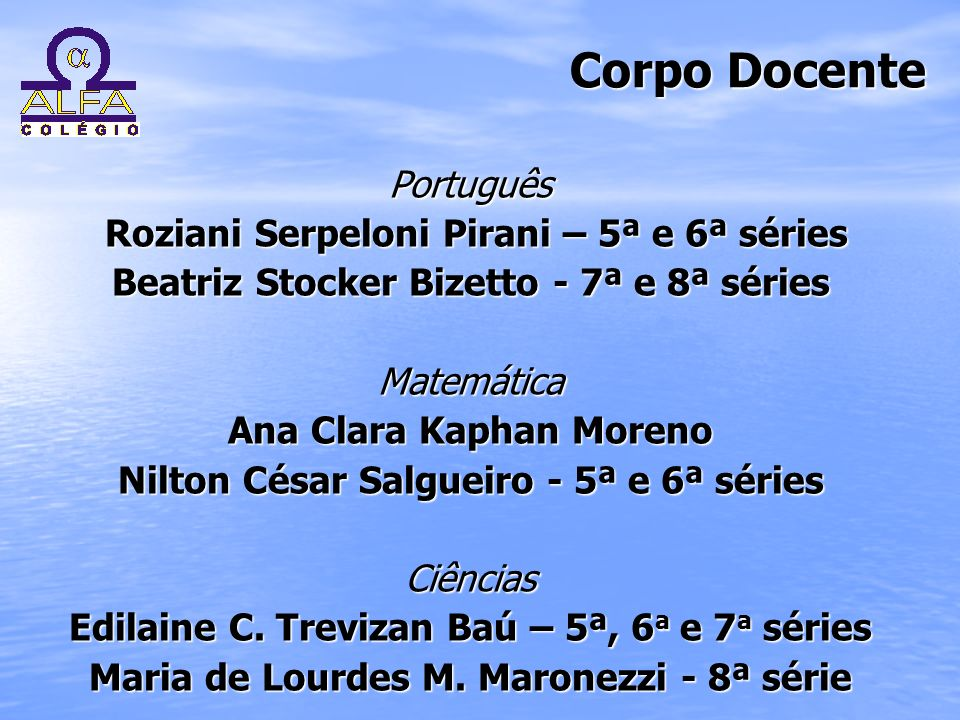 Corpo Docente Português Roziani Serpeloni Pirani – 5ª e 6ª séries