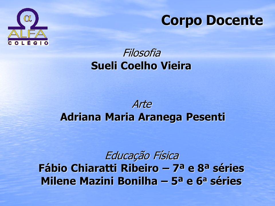 Adriana Maria Aranega Pesenti Milene Mazini Bonilha – 5ª e 6a séries