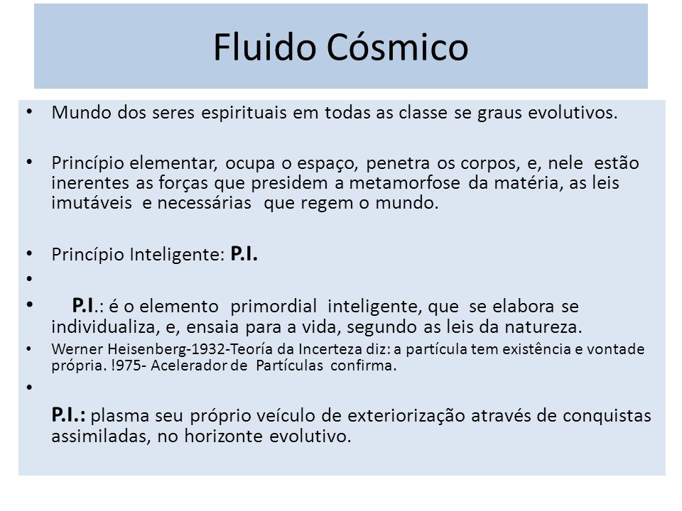 Fluido Cósmico Mundo dos seres espirituais em todas as classe se graus evolutivos.