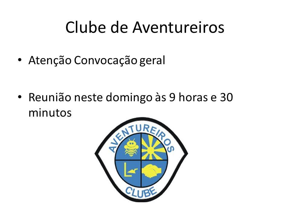Clube de Aventureiros Atenção Convocação geral