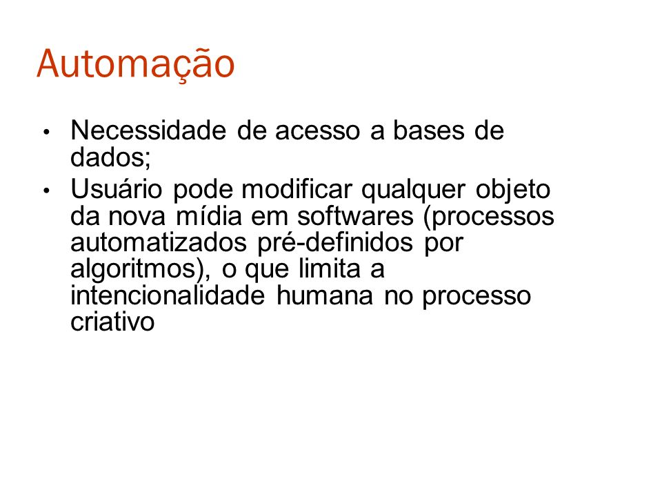 Automação Necessidade de acesso a bases de dados;