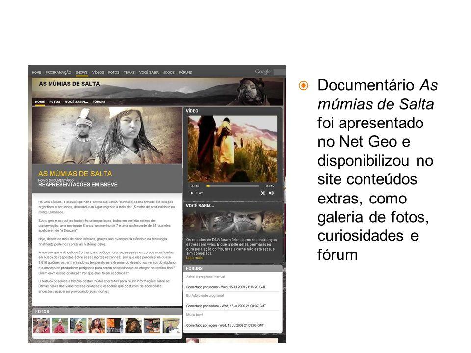 Documentário As múmias de Salta foi apresentado no Net Geo e disponibilizou no site conteúdos extras, como galeria de fotos, curiosidades e fórum