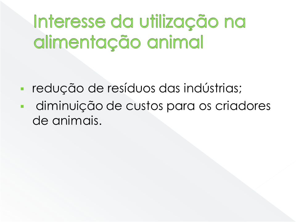 Interesse da utilização na alimentação animal
