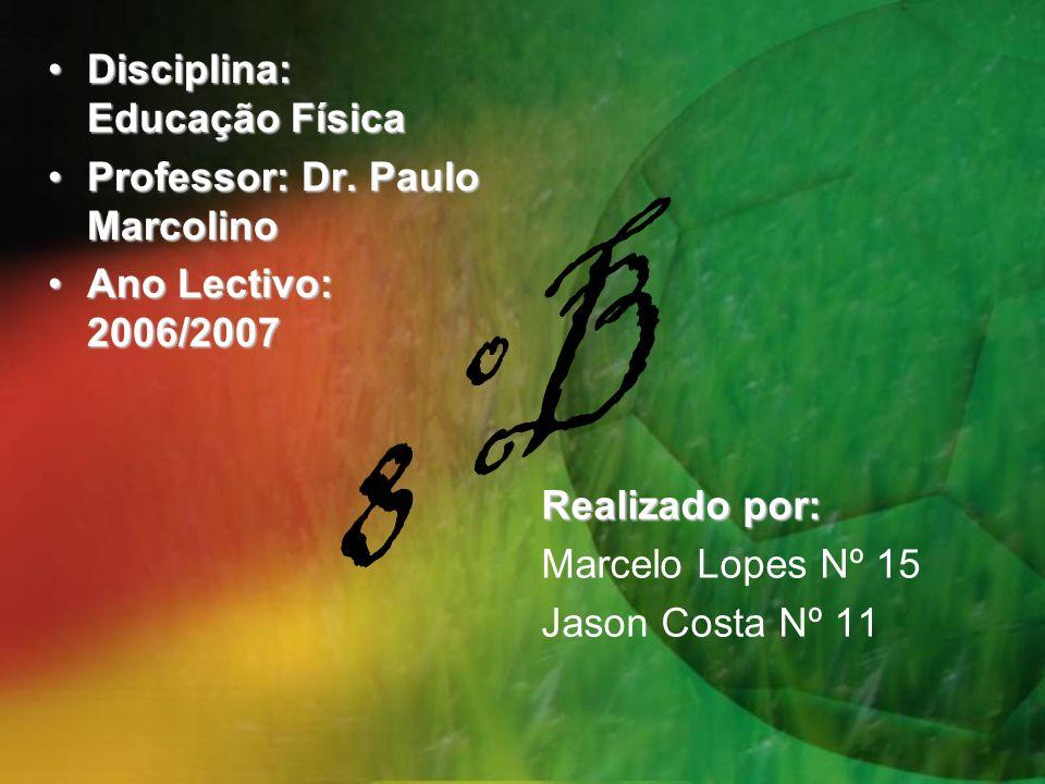 8ºB Disciplina: Educação Física Professor: Dr. Paulo Marcolino