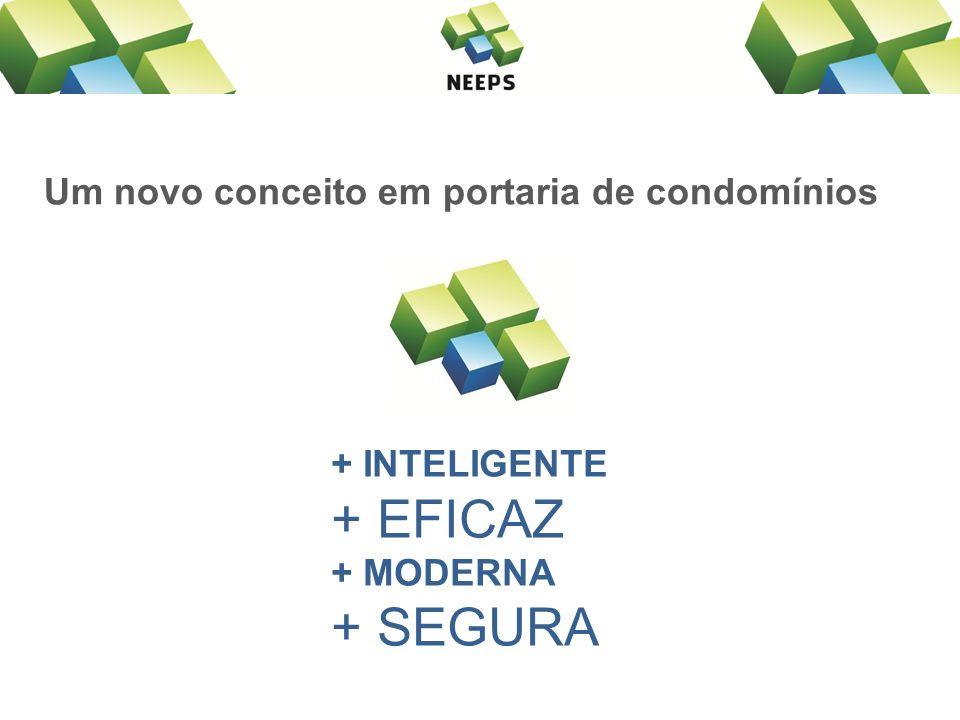 + EFICAZ + SEGURA Um novo conceito em portaria de condomínios