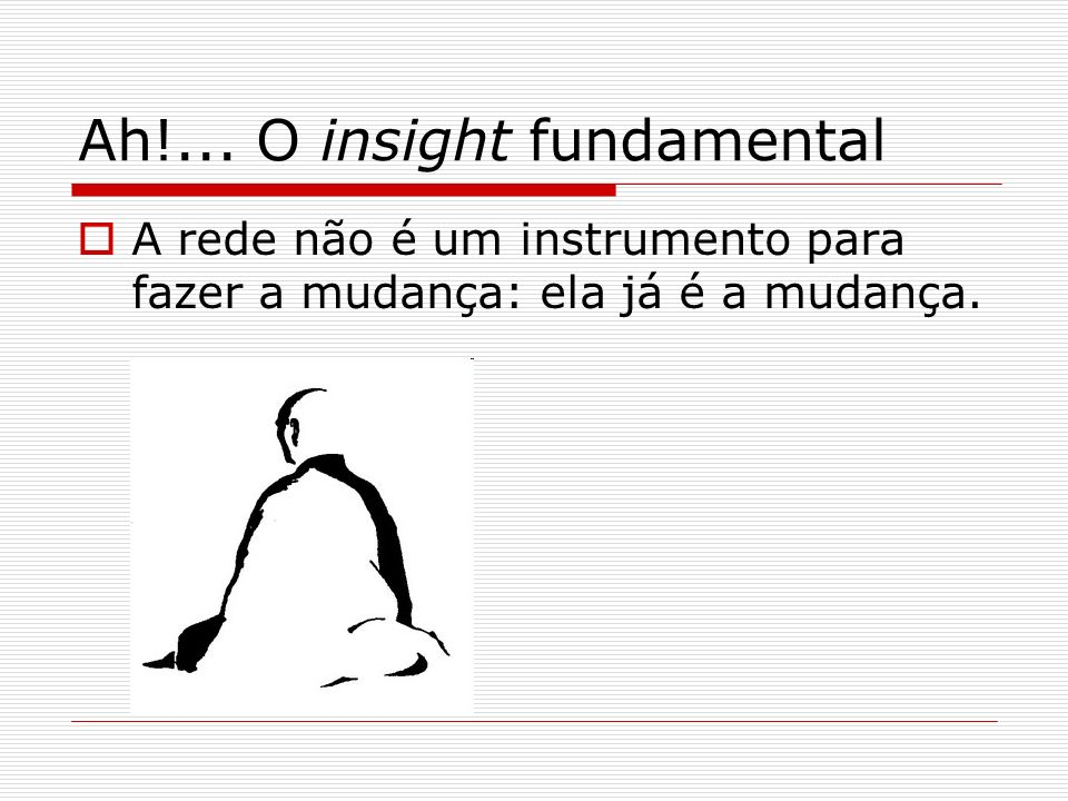 Ah!... O insight fundamental