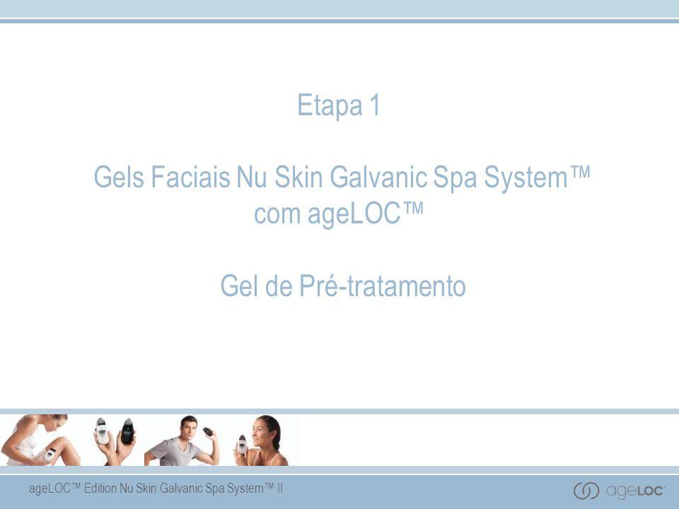 Etapa 1 Gels Faciais Nu Skin Galvanic Spa System™ com ageLOC™ Gel de Pré-tratamento