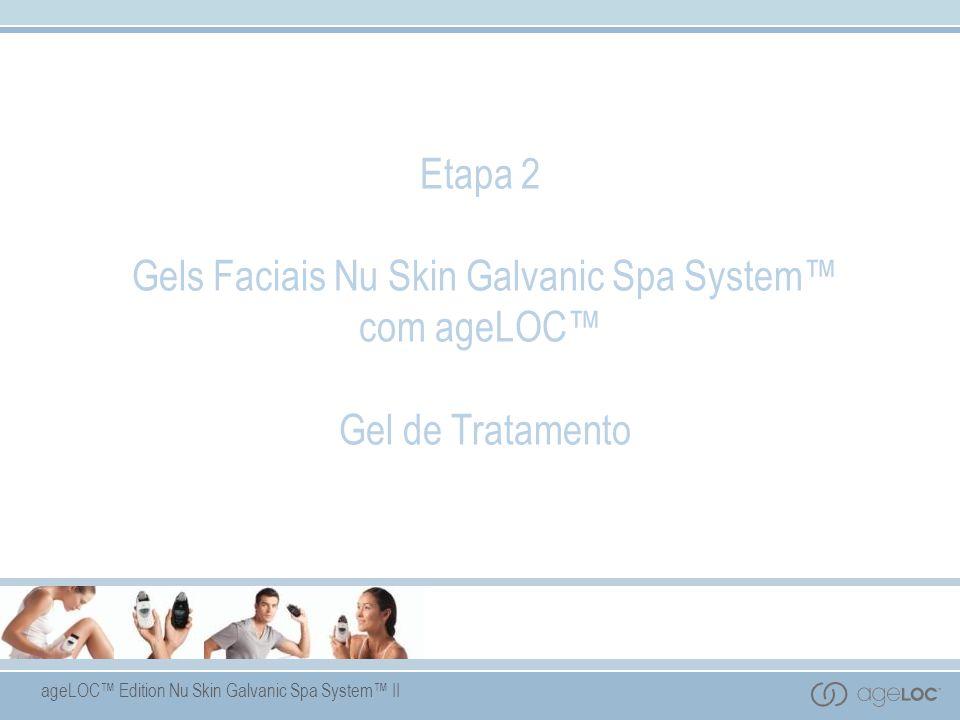 Etapa 2 Gels Faciais Nu Skin Galvanic Spa System™ com ageLOC™ Gel de Tratamento
