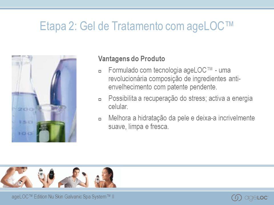 Etapa 2: Gel de Tratamento com ageLOC™