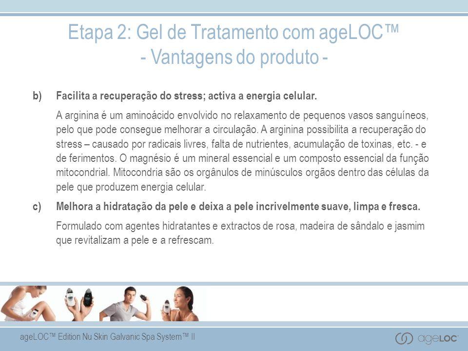 Etapa 2: Gel de Tratamento com ageLOC™ - Vantagens do produto -