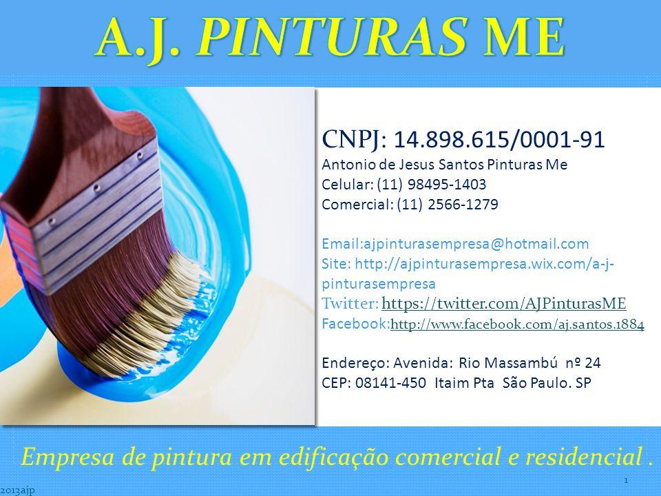 A.J. PINTURAS ME CNPJ: 14.898.615/0001-91. Antonio de Jesus Santos Pinturas Me. Celular: (11) 98495-1403.