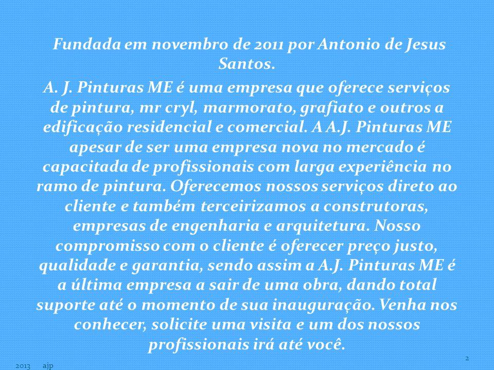 Fundada em novembro de 2011 por Antonio de Jesus Santos.