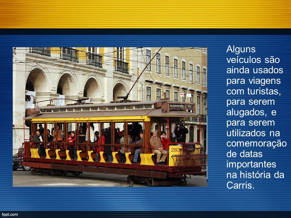 Alguns veículos são ainda usados para viagens com turistas, para serem alugados, e para serem utilizados na comemoração de datas importantes na história da Carris.