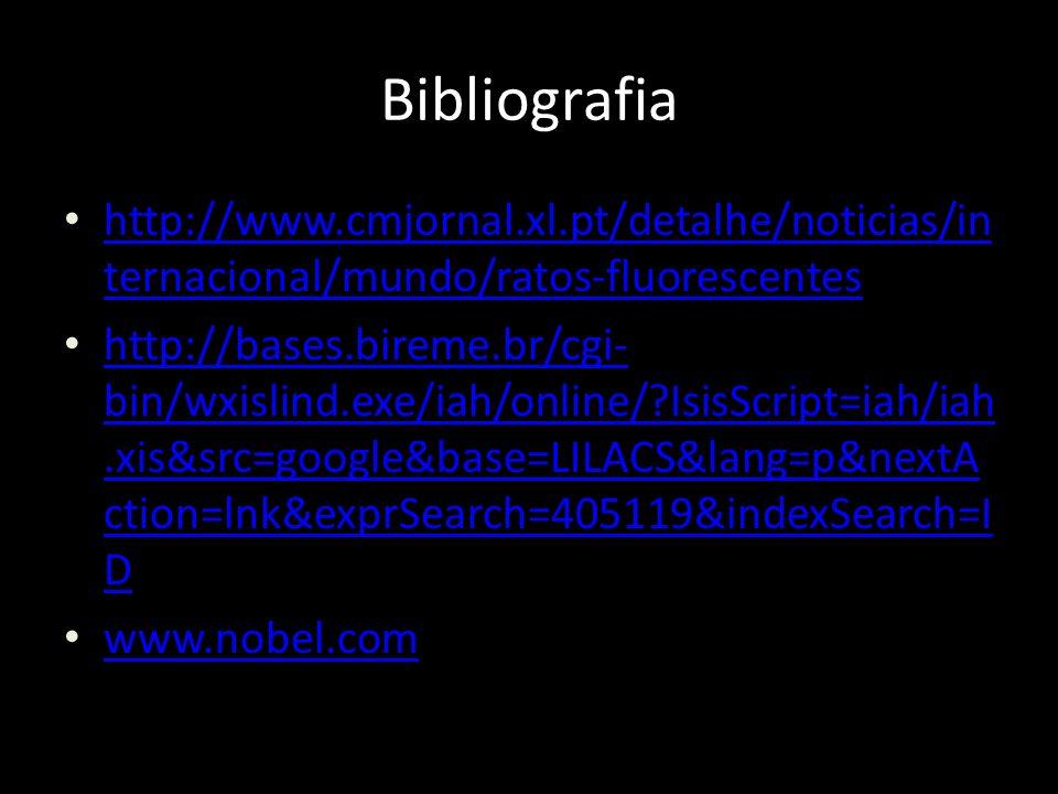 Bibliografia http://www.cmjornal.xl.pt/detalhe/noticias/internacional/mundo/ratos-fluorescentes.
