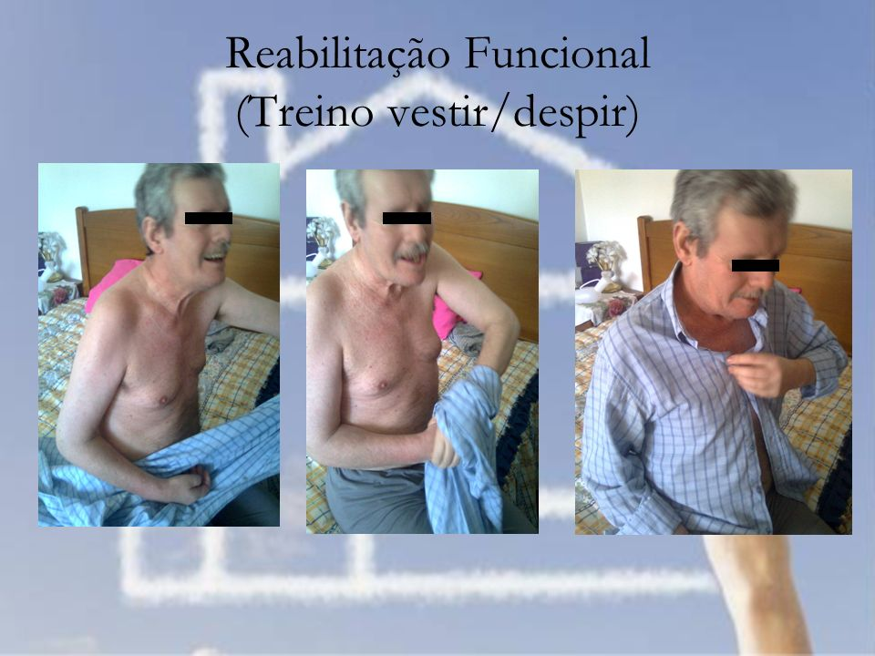Reabilitação Funcional (Treino vestir/despir)