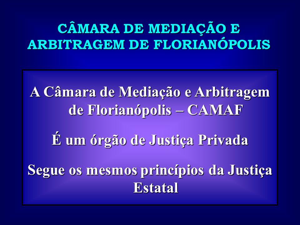 A Câmara de Mediação e Arbitragem de Florianópolis – CAMAF