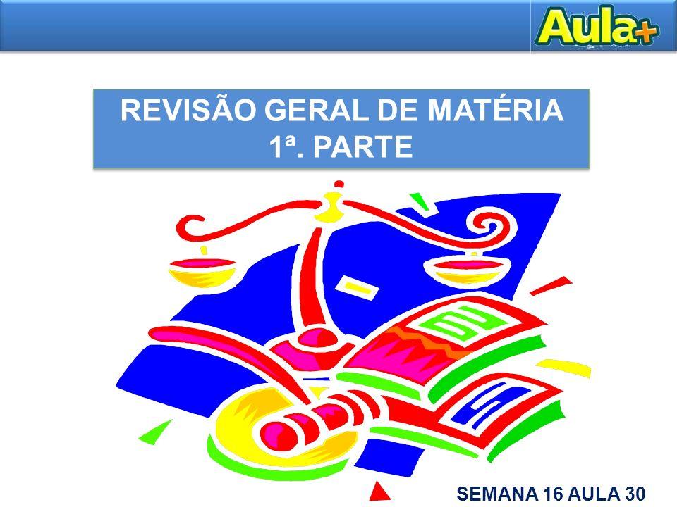 REVISÃO GERAL DE MATÉRIA 1ª. PARTE