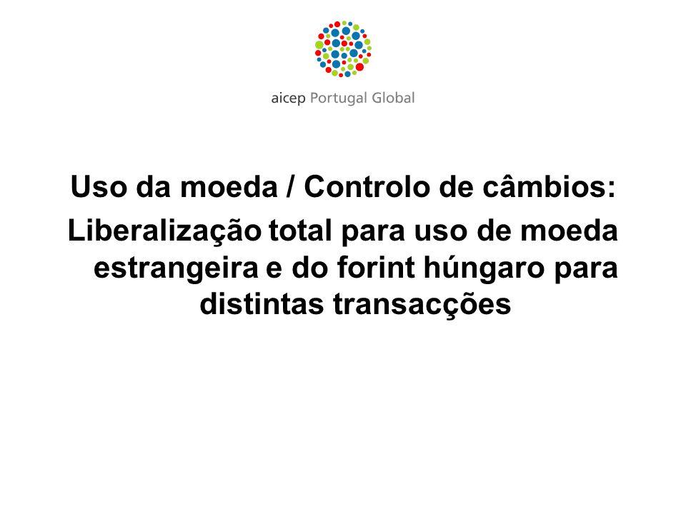 Uso da moeda / Controlo de câmbios: