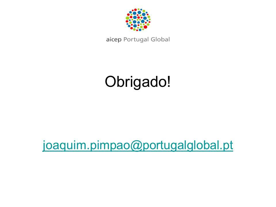 Obrigado! joaquim.pimpao@portugalglobal.pt