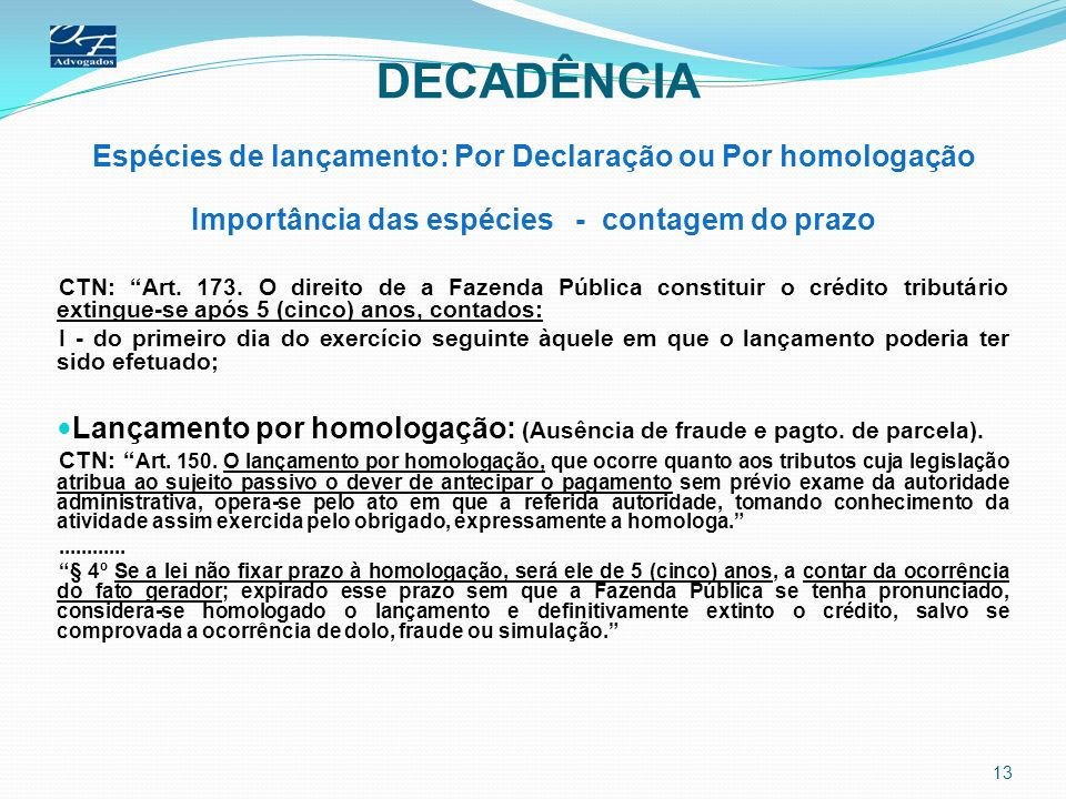 DECADÊNCIA Espécies de lançamento: Por Declaração ou Por homologação