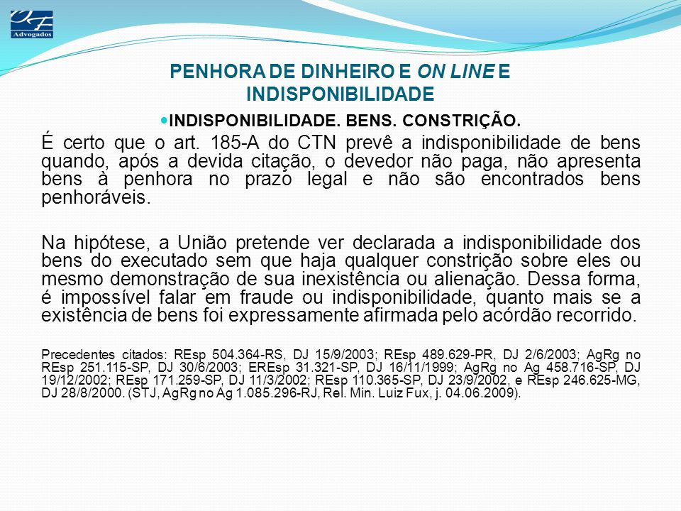 PENHORA DE DINHEIRO E ON LINE E INDISPONIBILIDADE