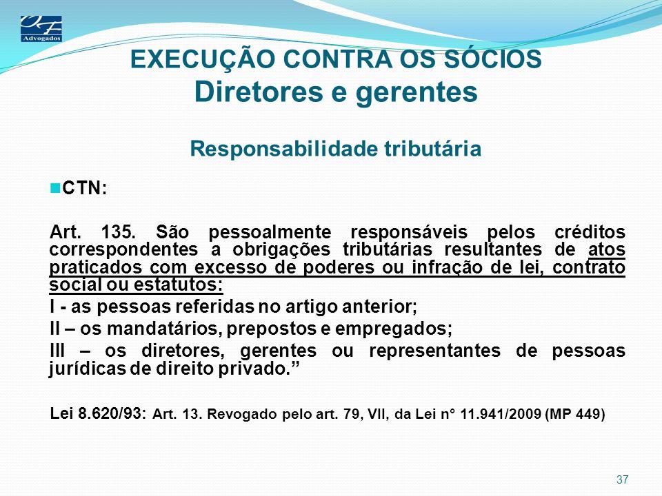 EXECUÇÃO CONTRA OS SÓCIOS Diretores e gerentes Responsabilidade tributária
