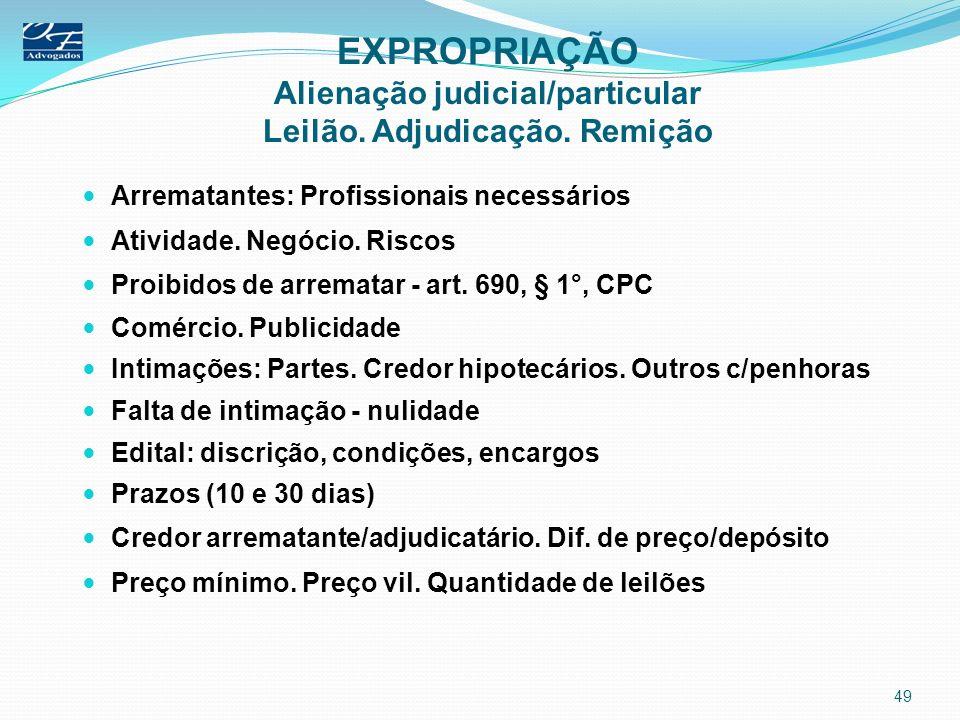 EXPROPRIAÇÃO Alienação judicial/particular Leilão. Adjudicação. Remição