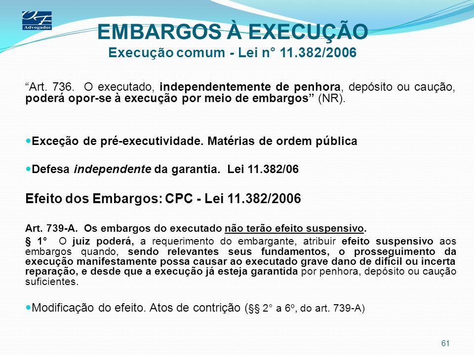 EMBARGOS À EXECUÇÃO Execução comum - Lei n° 11.382/2006
