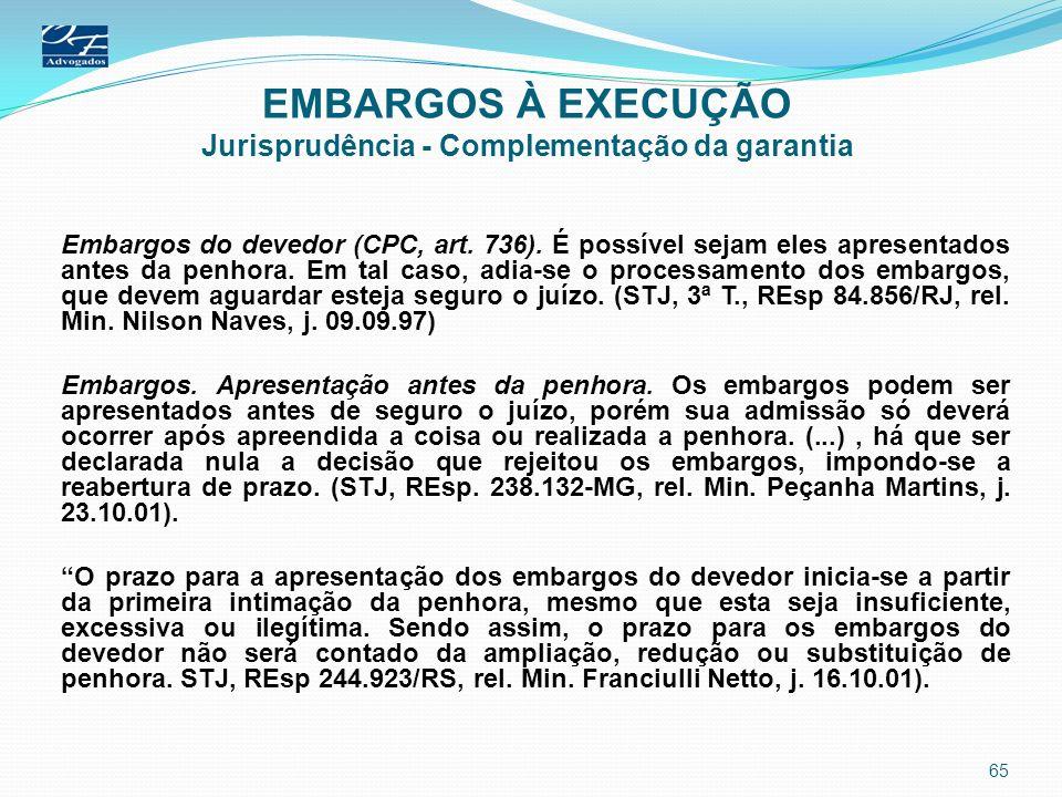 EMBARGOS À EXECUÇÃO Jurisprudência - Complementação da garantia