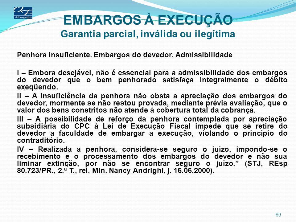 EMBARGOS À EXECUÇÃO Garantia parcial, inválida ou ilegítima