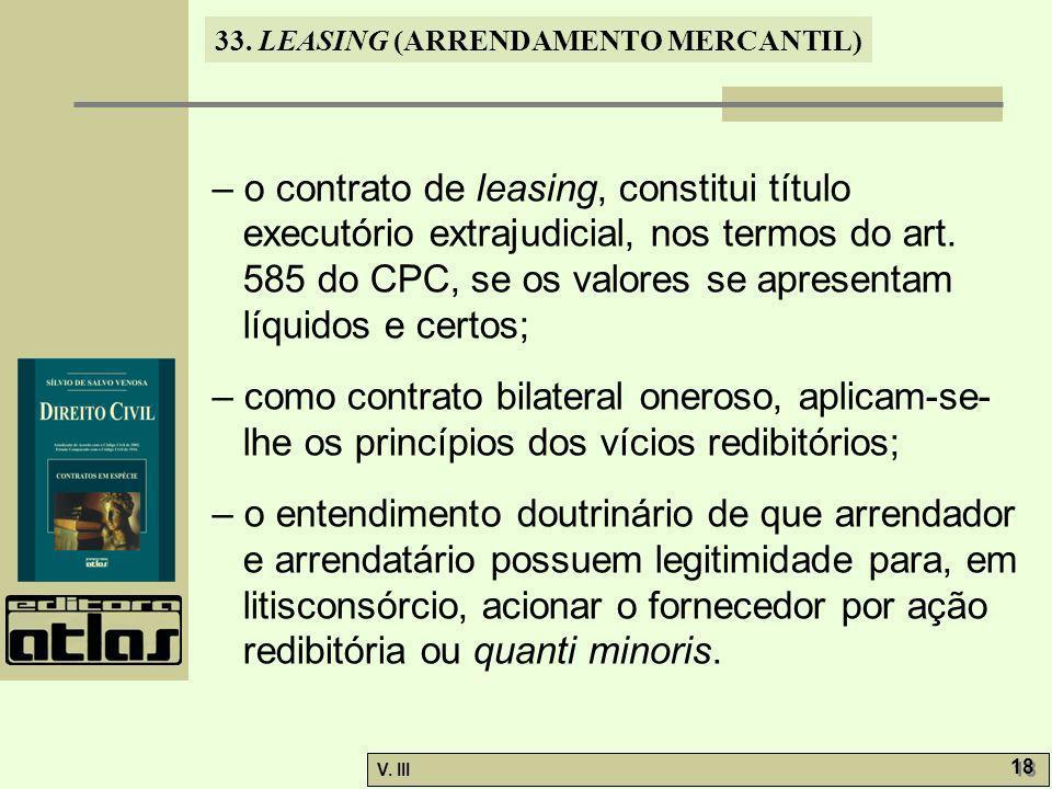 – o contrato de leasing, constitui título executório extrajudicial, nos termos do art. 585 do CPC, se os valores se apresentam líquidos e certos;