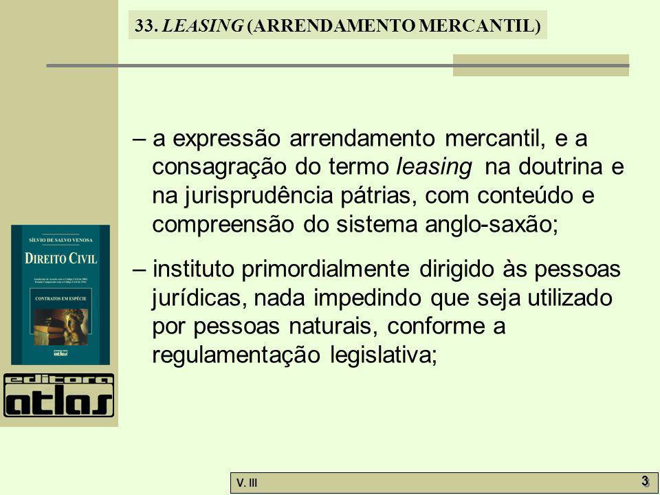 – a expressão arrendamento mercantil, e a consagração do termo leasing na doutrina e na jurisprudência pátrias, com conteúdo e compreensão do sistema anglo-saxão;