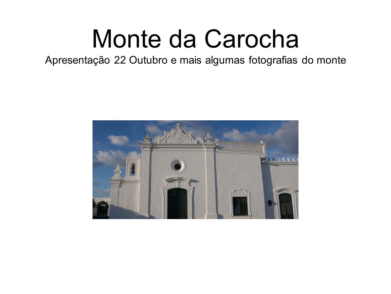 Monte da Carocha Apresentação 22 Outubro e mais algumas fotografias do monte