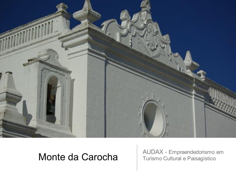 Monte da Carocha AUDAX - Empreendedorismo em Turismo Cultural e Paisagístico