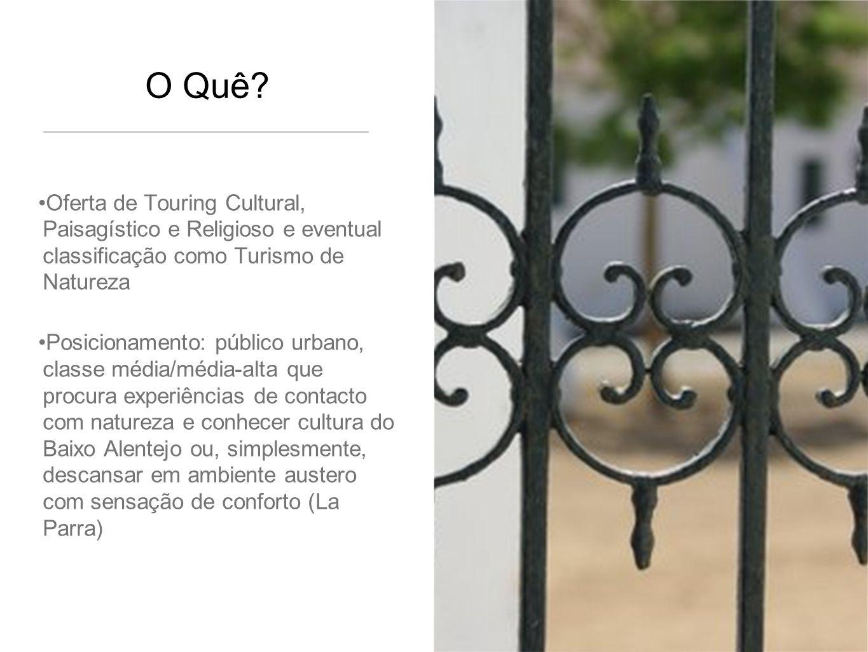 O Quê Oferta de Touring Cultural, Paisagístico e Religioso e eventual classificação como Turismo de Natureza.