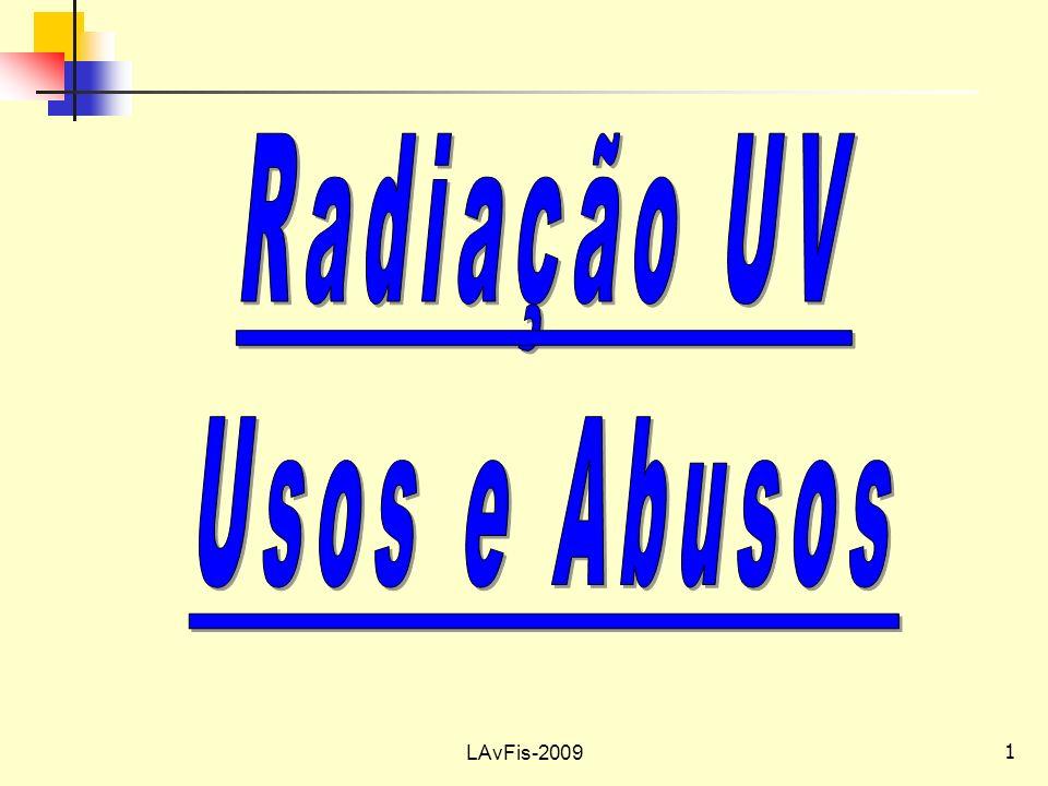 Radiação UV Usos e Abusos LAvFis-2009