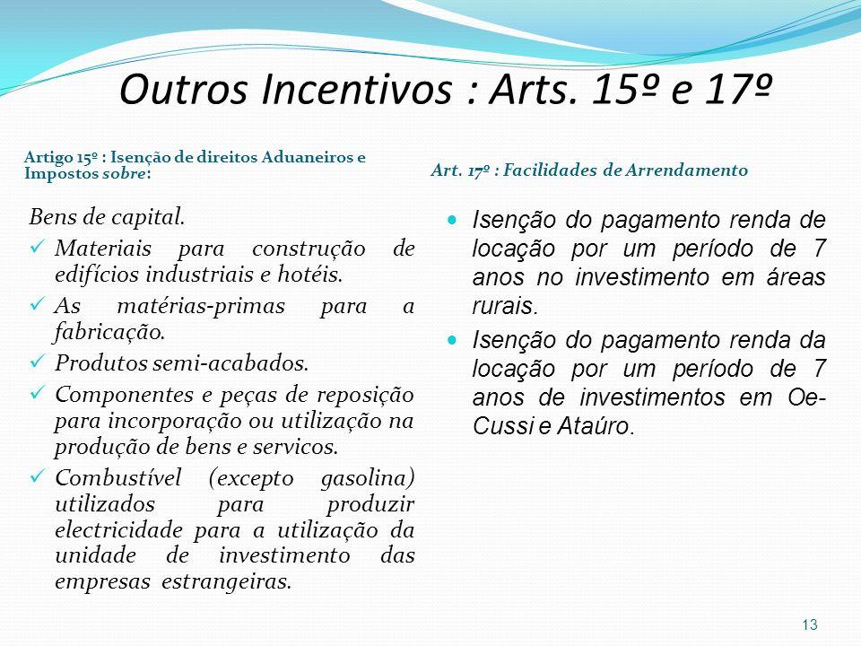 Outros Incentivos : Arts. 15º e 17º